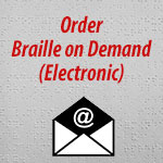 Order Braille On Demand Electronic